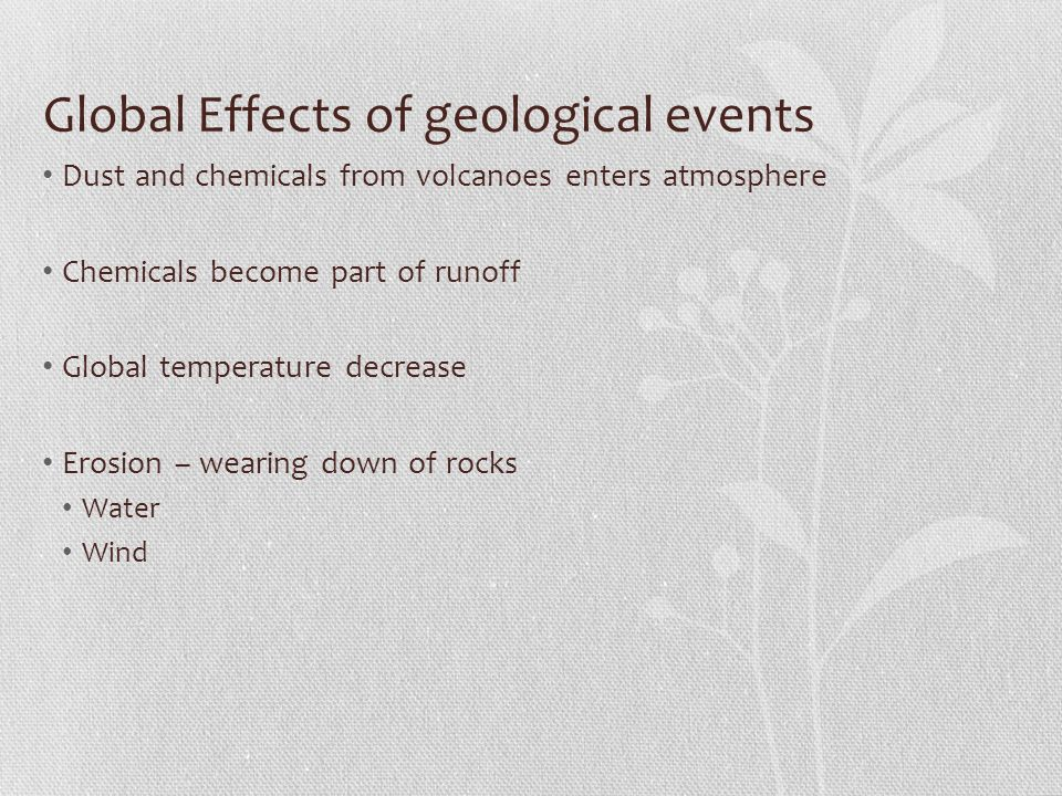 Global Effects of geological events