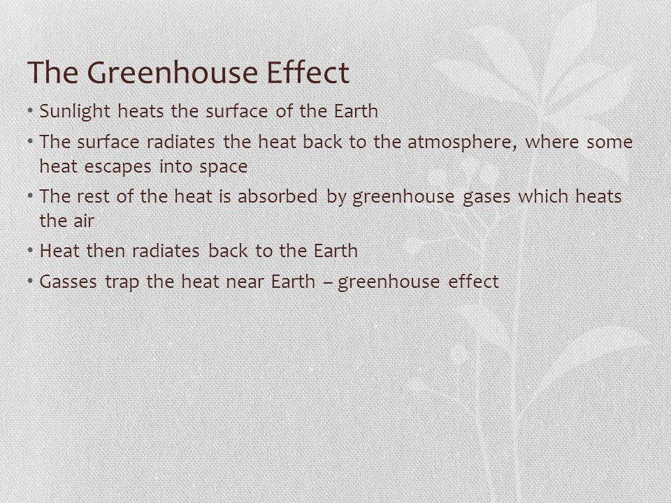 The Greenhouse Effect Sunlight heats the surface of the Earth