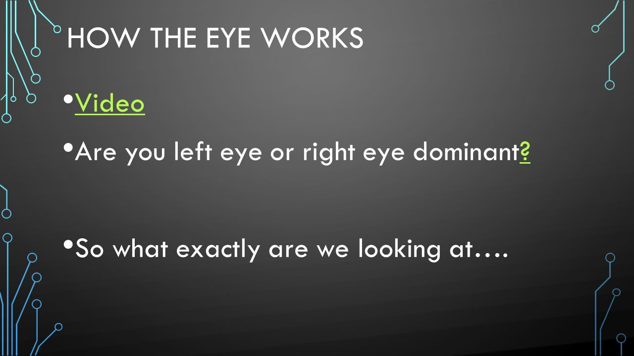 How the eye works Video Are you left eye or right eye dominant