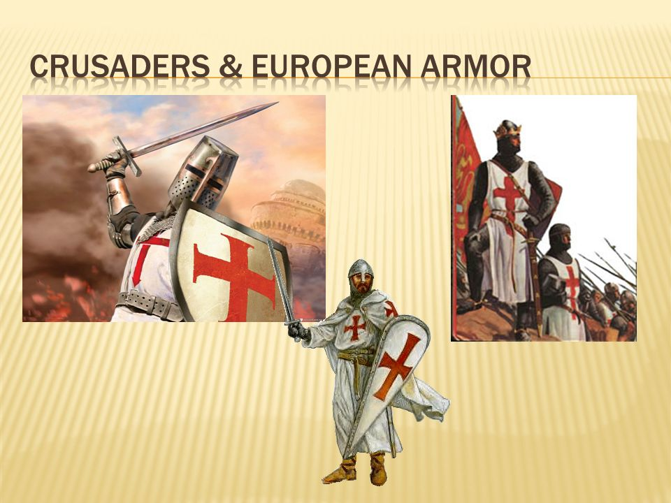 CRUSADERS & European Armor