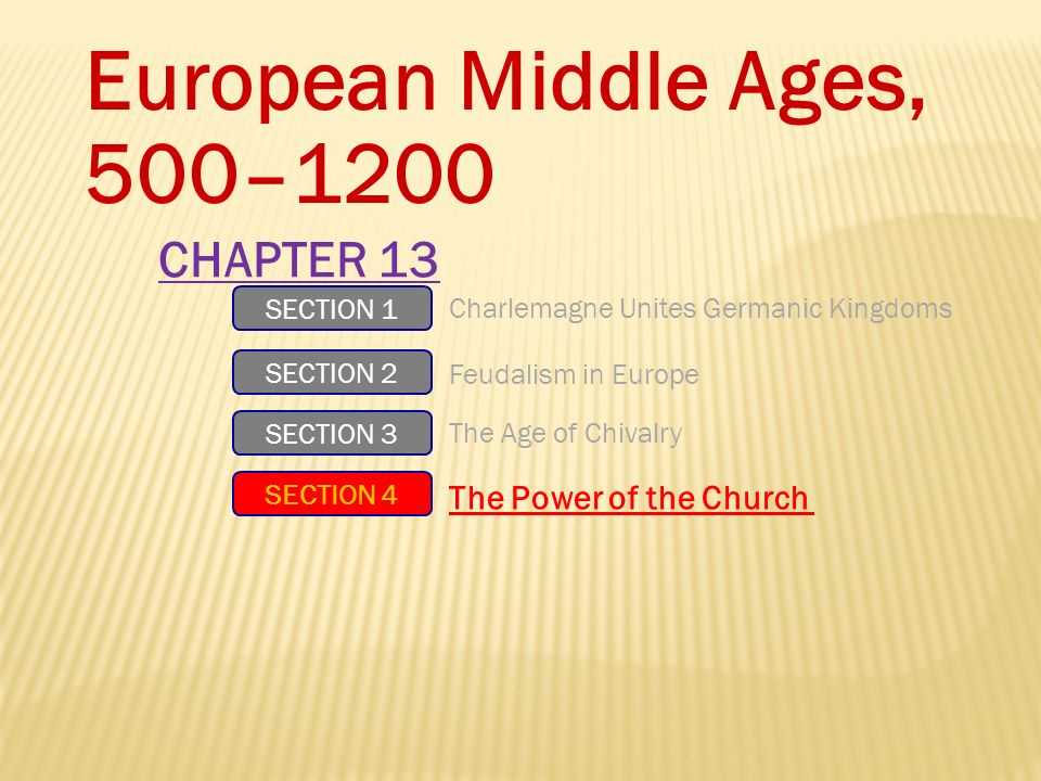 European Middle Ages, 500–1200 CHAPTER 13 The Power of the Church