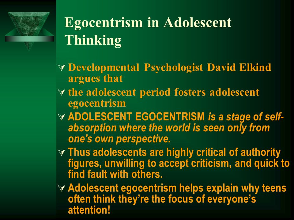 adolescent egocentrism Egocentrism in adolescence david elkind university of rochester this paper describes the different forms of egocentrism characteristic of each of the major stages of.