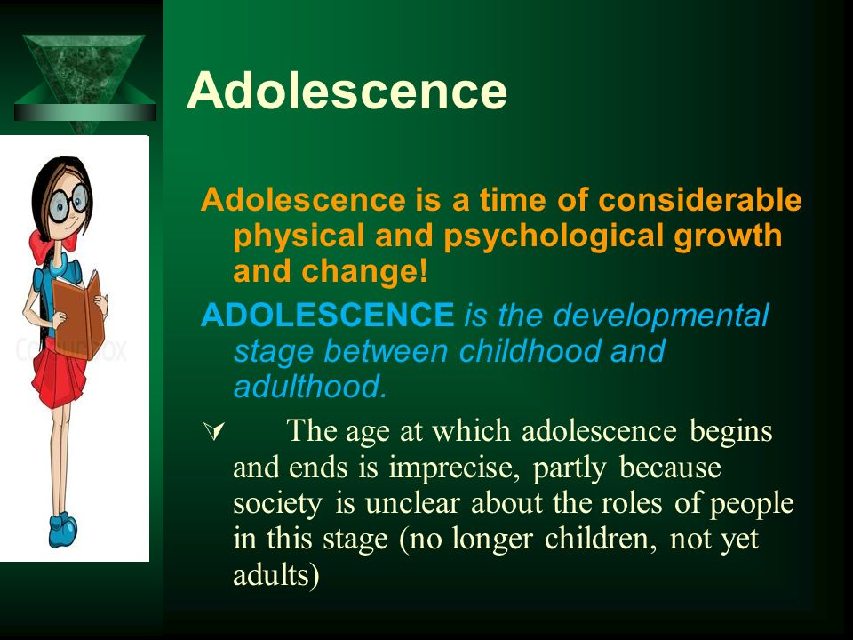 definition of adolescent development Adolescent development part 1 no 57 december 2015 middle school and early high school years parents are often worried or confused by changes in their teenagers.