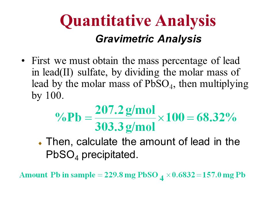 quantitative determination of sulfate by gravimetric analysis The quantitative determination of a substance by the precipitation method of gravimetric analysis involves isolation of an ion in  (barium sulfate) was.