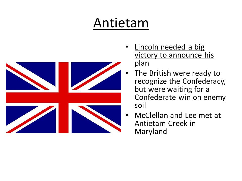 Antietam Lincoln needed a big victory to announce his plan