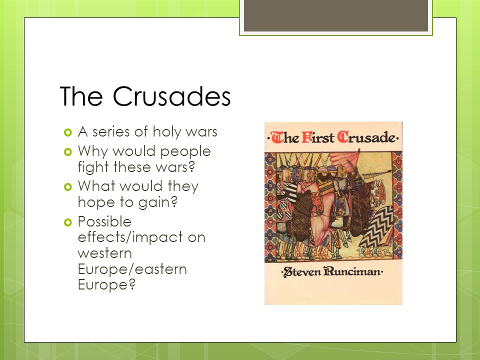 the crusades a series of holy The crusades: a quest for the holy land world history i what are the crusades a long series of wars between christians and muslims they fought over control of.