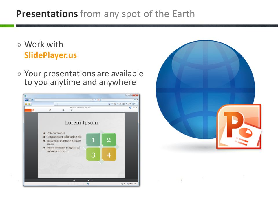 Presentations from any spot of the Earth