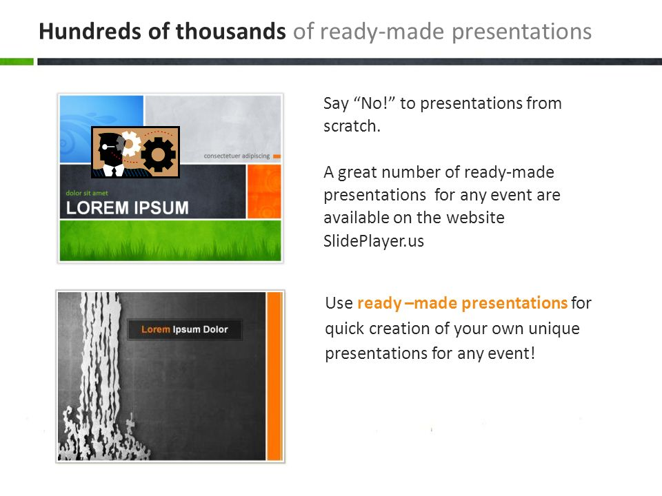 Hundreds of thousands of ready-made presentations