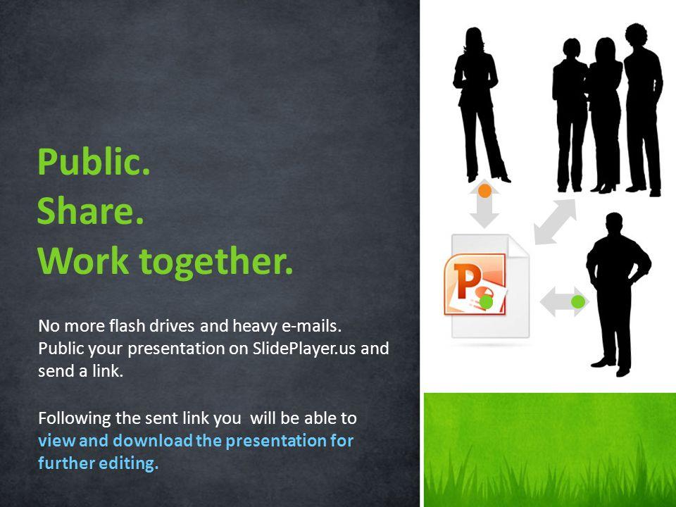 Public. Share. Work together.