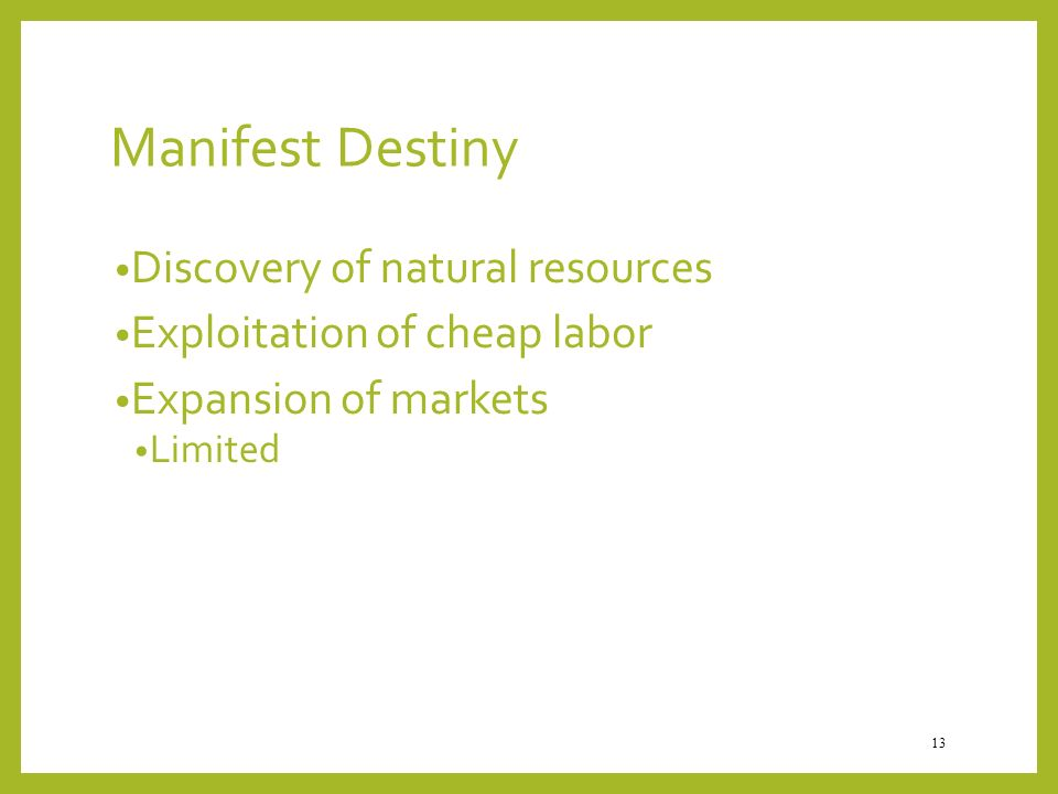 Manifest Destiny Discovery of natural resources