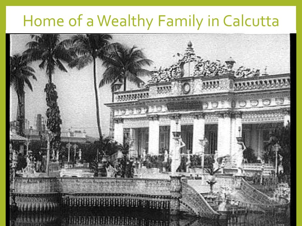 Home of a Wealthy Family in Calcutta