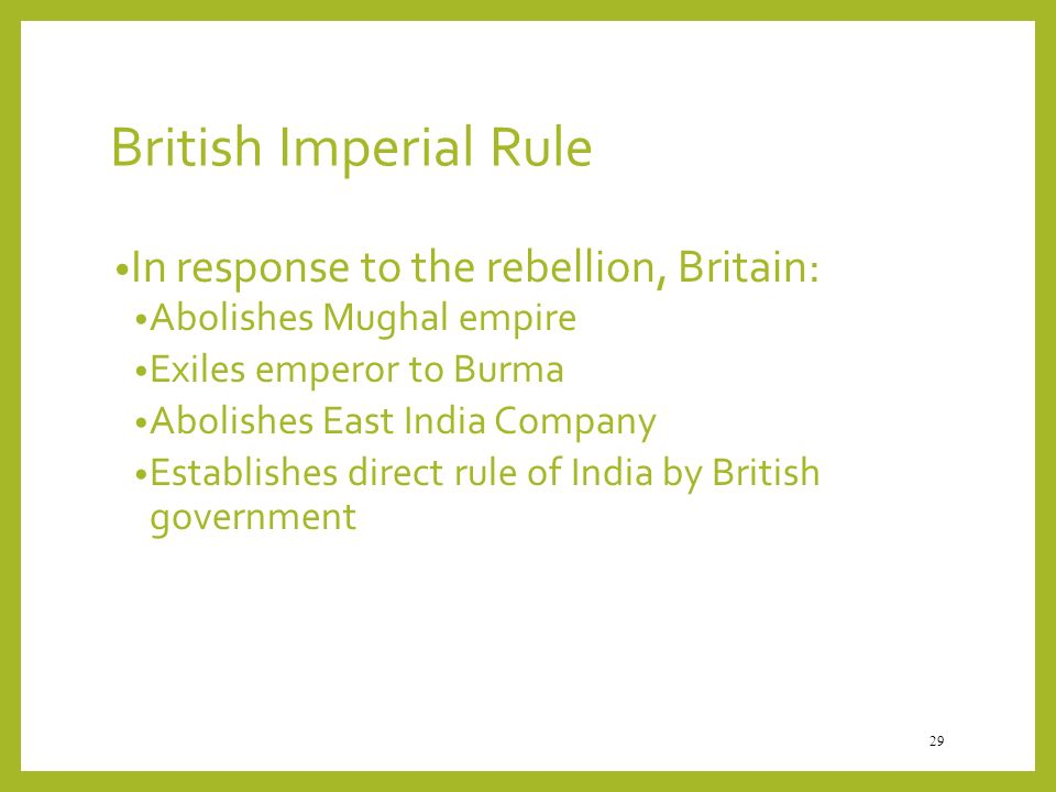 British Imperial Rule In response to the rebellion, Britain: