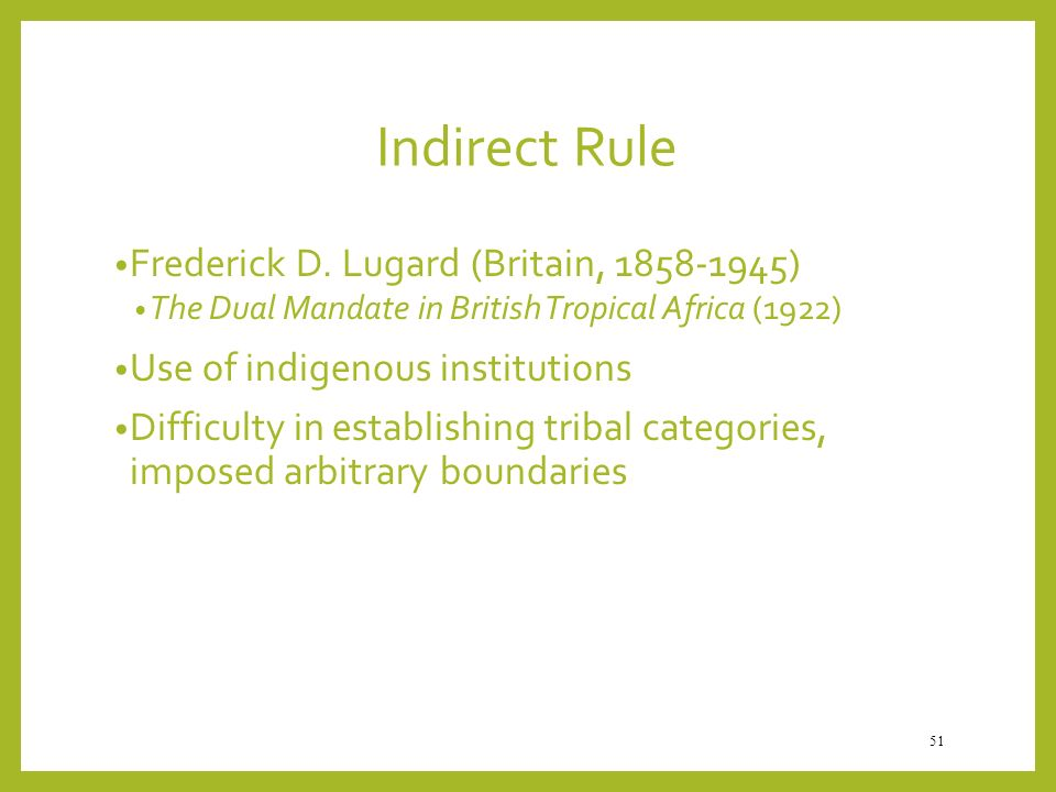 Indirect Rule Frederick D. Lugard (Britain, )