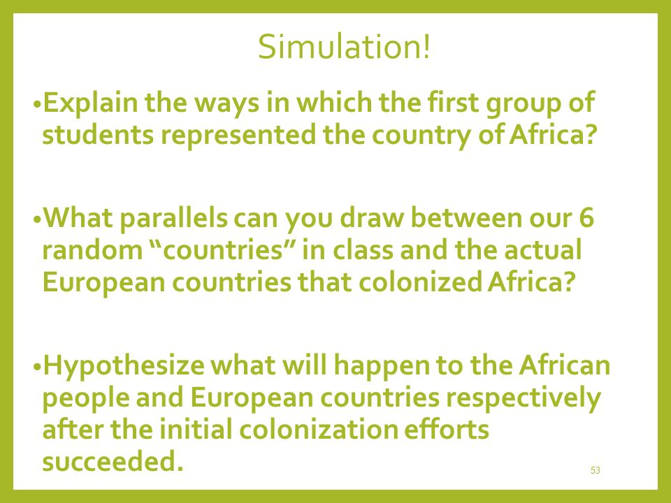 Simulation! Explain the ways in which the first group of students represented the country of Africa