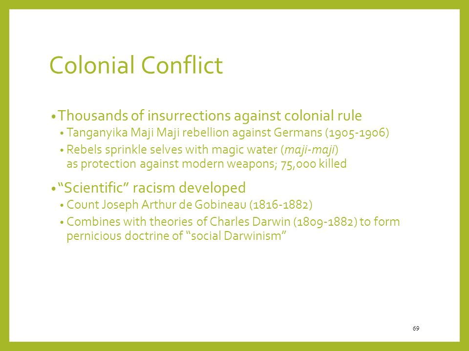 Colonial Conflict Thousands of insurrections against colonial rule