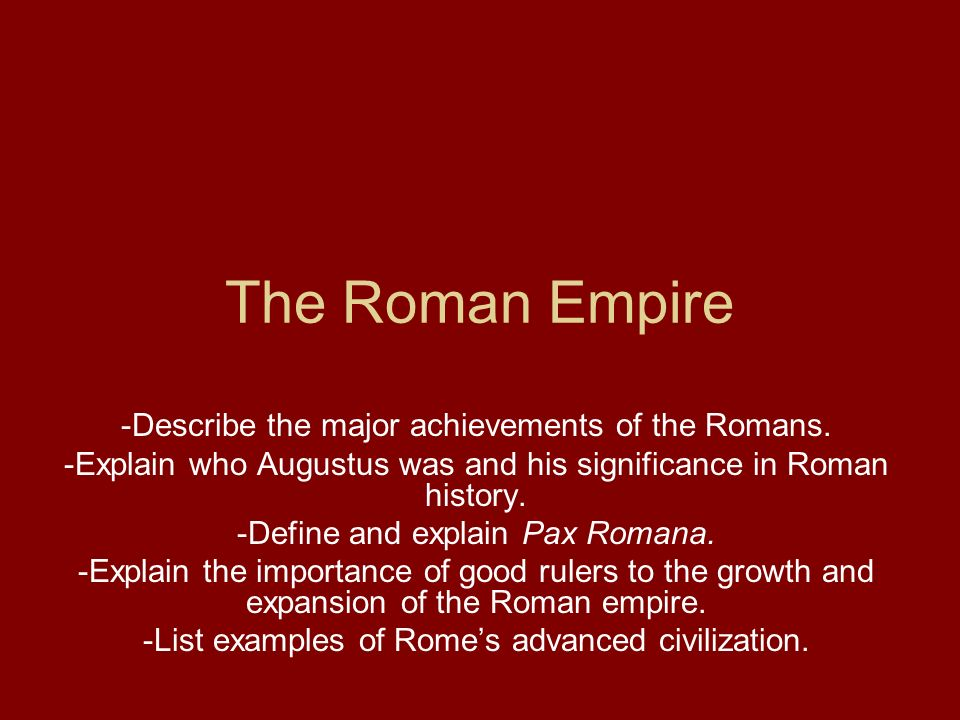 augustus achievements on roman society During the pax romana, the roman empire reached its peak in terms of land area, and its population swelled to an estimated 70 million people after augustus's death in 14 ce, other roman emperors ruled with varying effectiveness.