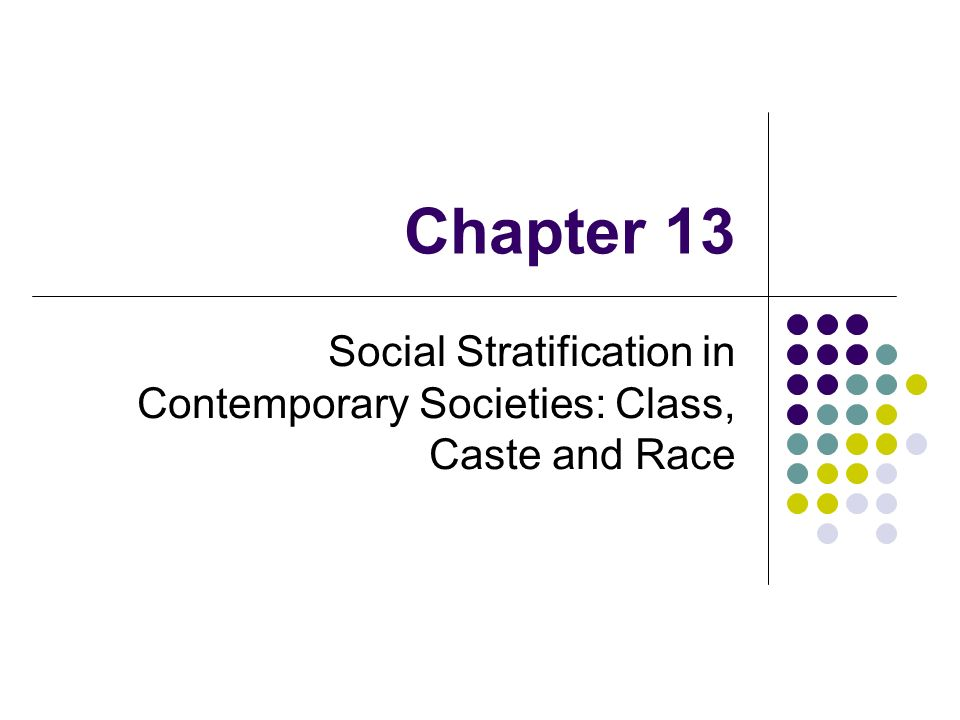 social stratification and class Social stratification and class class: the basis of social stratification in capitalist societies how can we understand class stratification marx and weber.