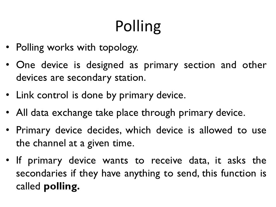 Polling Polling works with topology.