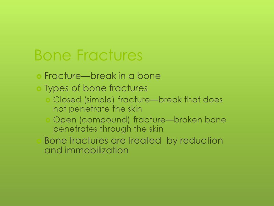 Bone Fractures Fracture—break in a bone Types of bone fractures ...