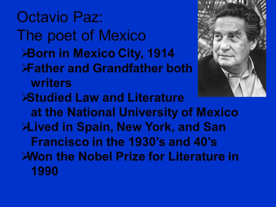 a biography of octavio paz Octavio paz lozano was a nobel prize winning mexican poet, essayist and a  diplomat check out this biography to know about his childhood,.