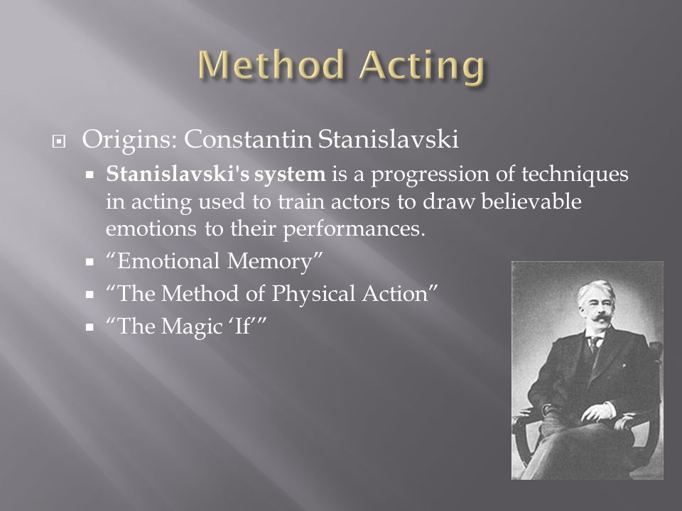 the origins of the stanislavski system essay For this discussion of the stanislavski system, stanislavski's teachings during the  later period of  referred to the meaning lying underneath the text/dialogue.