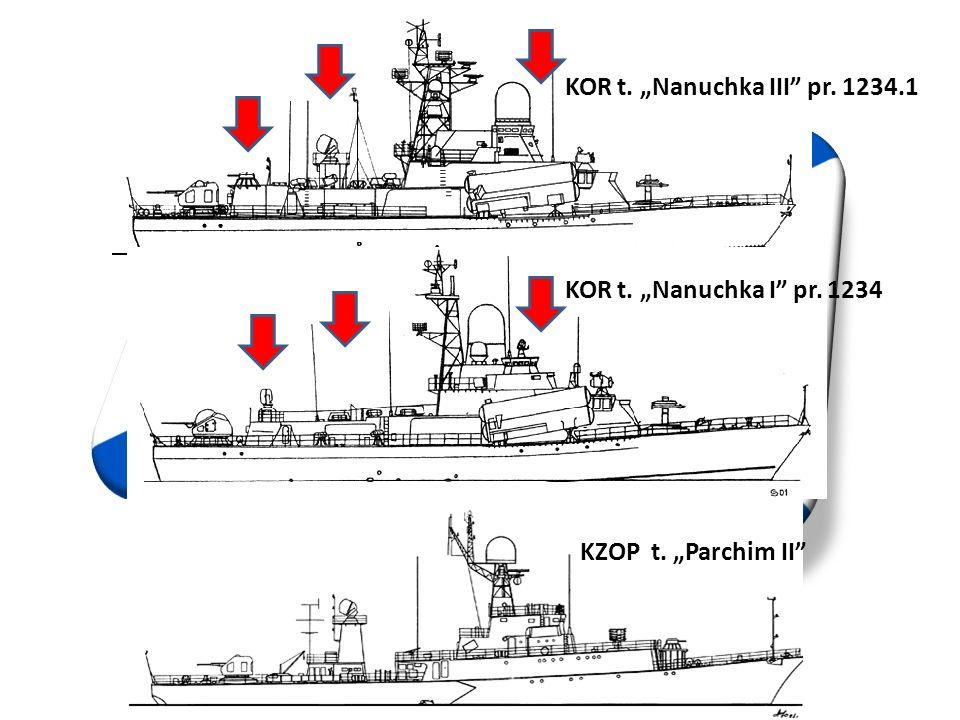 """KOR t. """"Nanuchka III pr. 1234.1 KOR t. """"Nanuchka I pr. 1234 KZOP t. """"Parchim II"""