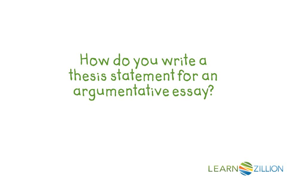 How to Write a Thesis Statement for an Argument Essay