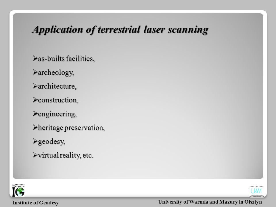 Application of terrestrial laser scanning