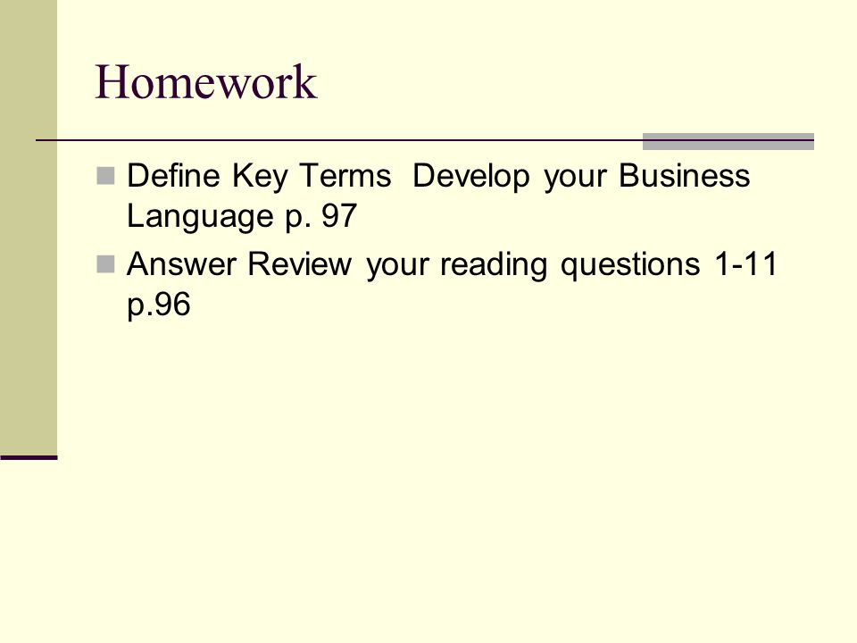 Homework Define Key Terms Develop your Business Language p. 97
