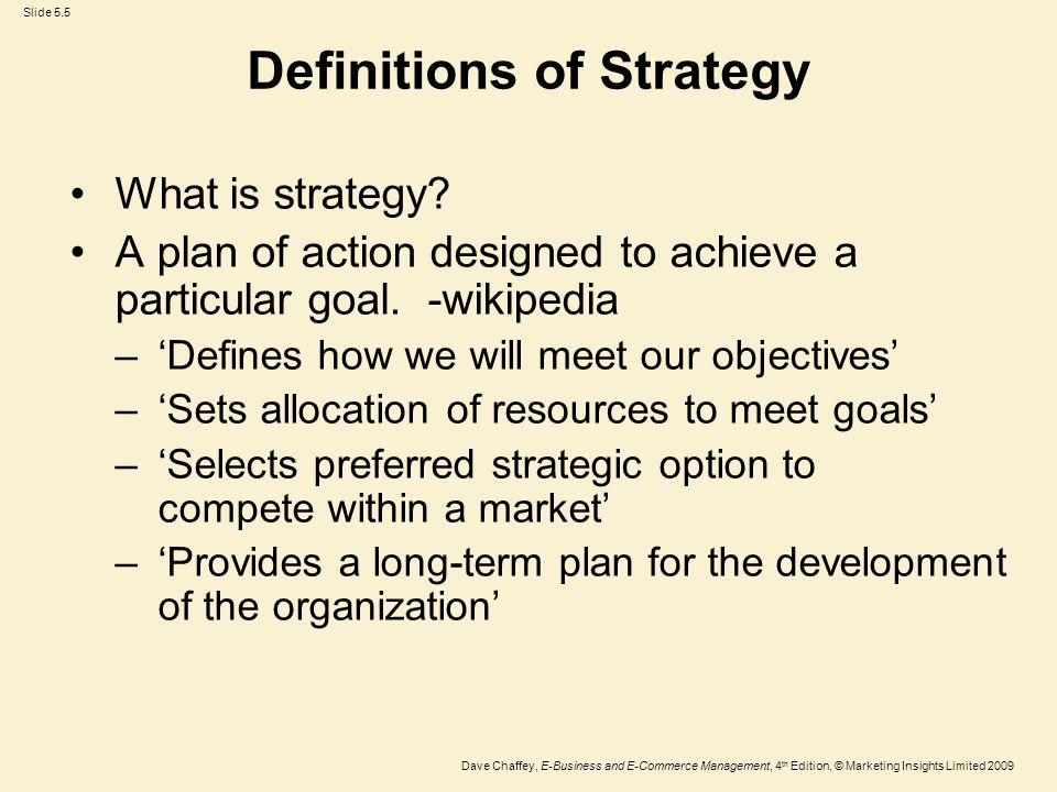 a plan of action designed to achieve a particular goal is Is a long term plan of action designed to achieve a particular goal or set of goals or objectives strategy is management's game plan for strengthening the performance of the enterprise it states how business should be conduct to achieve the desired goals.