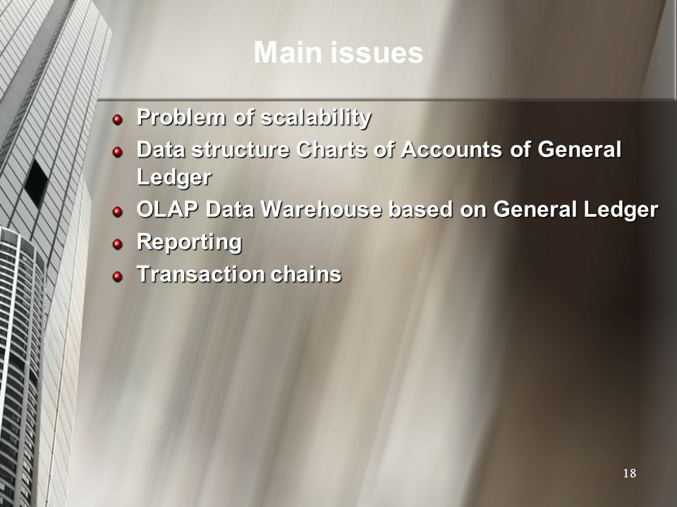 Main issues Problem of scalability