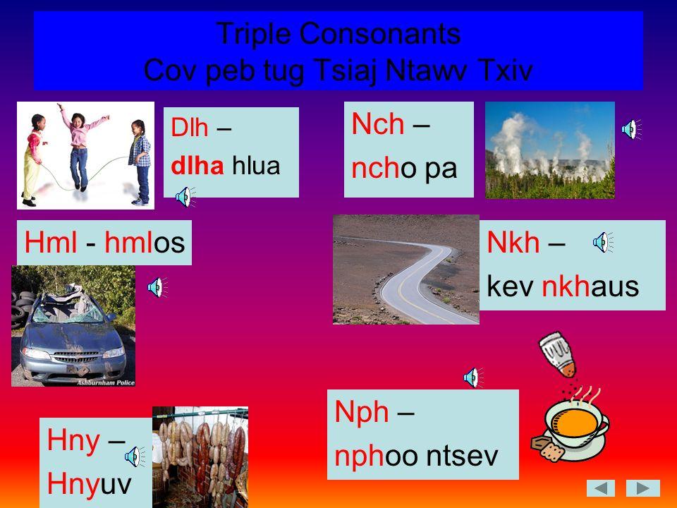 Triple Consonants Cov peb tug Tsiaj Ntawv Txiv