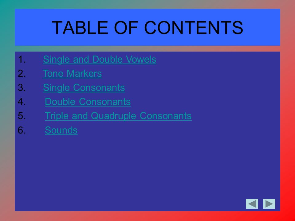 TABLE OF CONTENTS Single and Double Vowels Tone Markers