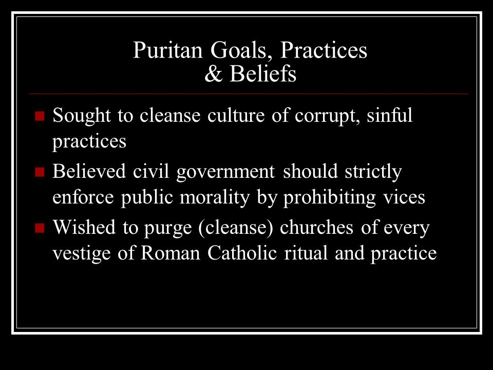 "does the puritans' strict moral code Puritanism: puritanism, a  of the roman catholic ""popery"" that the puritans claimed had been retained after the religious  reinstituted laud's strict."