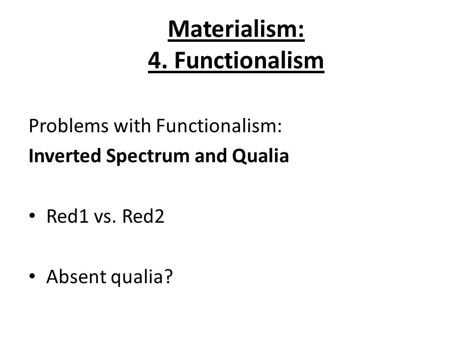functionalism and physicalism Nonetheless, in its exploration of the theory of functionalism in the  that functionalism supports physicalism – the view that all things and all.