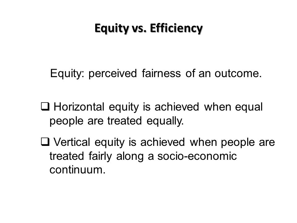Equity: perceived fairness of an outcome.