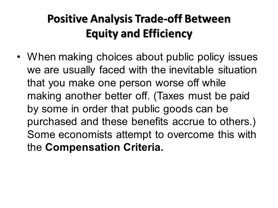Positive Analysis Trade-off Between Equity and Efficiency