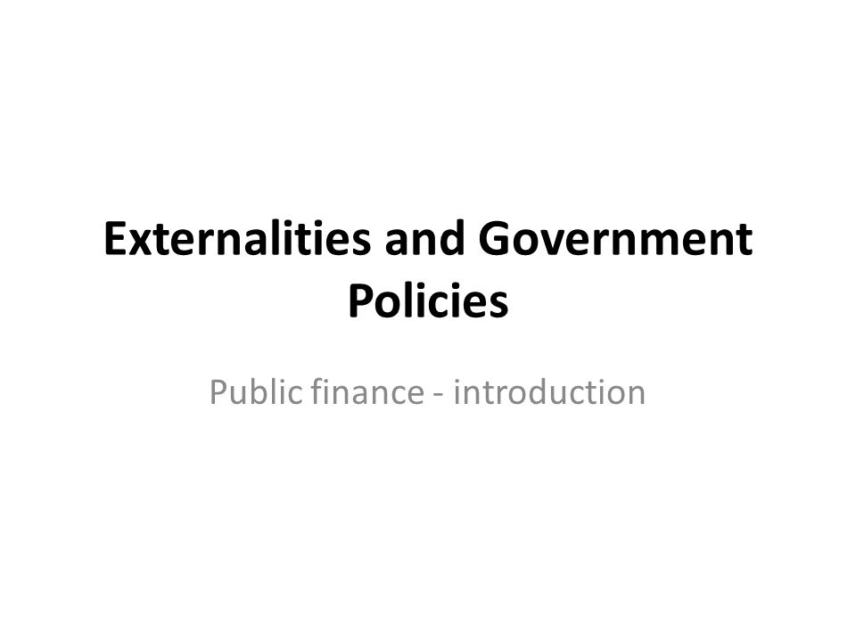 Externalities and Government Policies