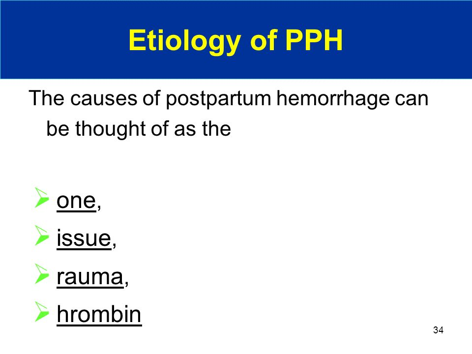 Etiology of PPH tone, tissue, trauma, thrombin