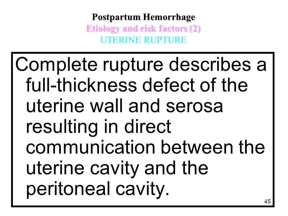 Postpartum Hemorrhage Etiology and risk factors (2) UTERINE RUPTURE