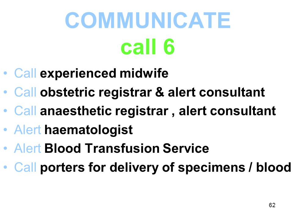 COMMUNICATE call 6 Call experienced midwife