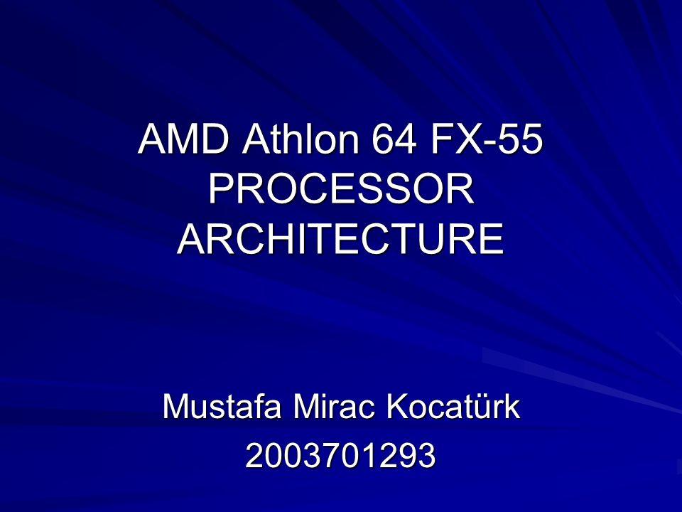 AMD Athlon 64 FX-55 PROCESSOR ARCHITECTURE