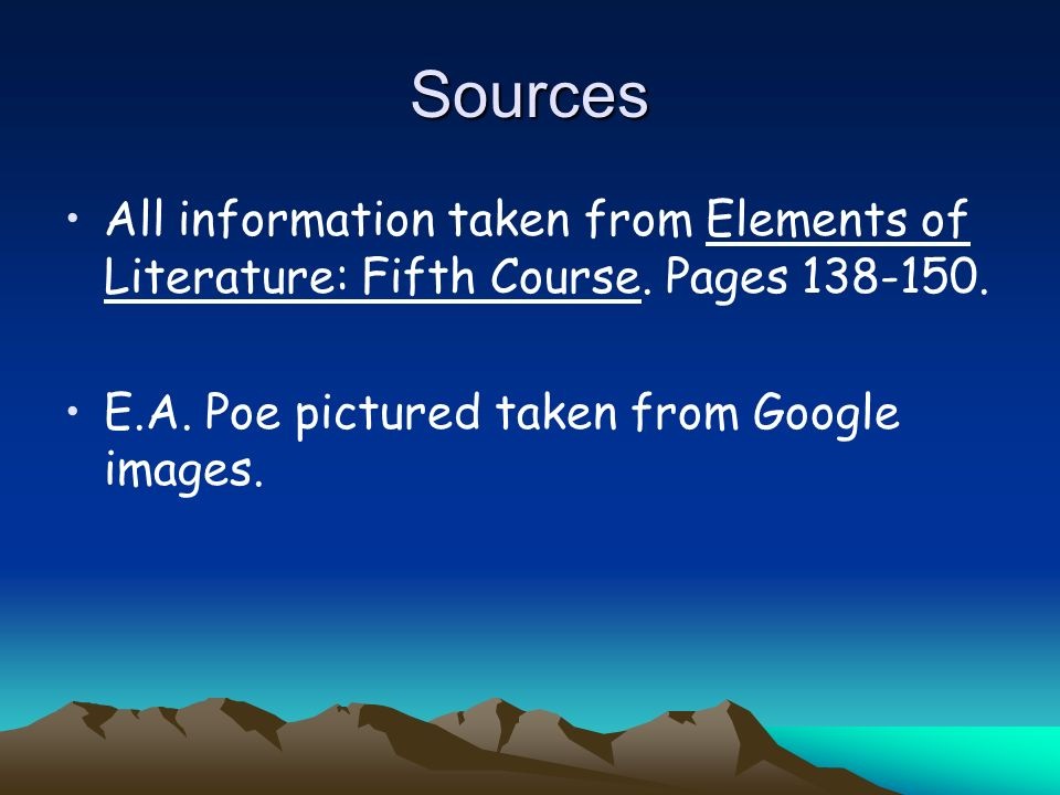 Sources All information taken from Elements of Literature: Fifth Course.