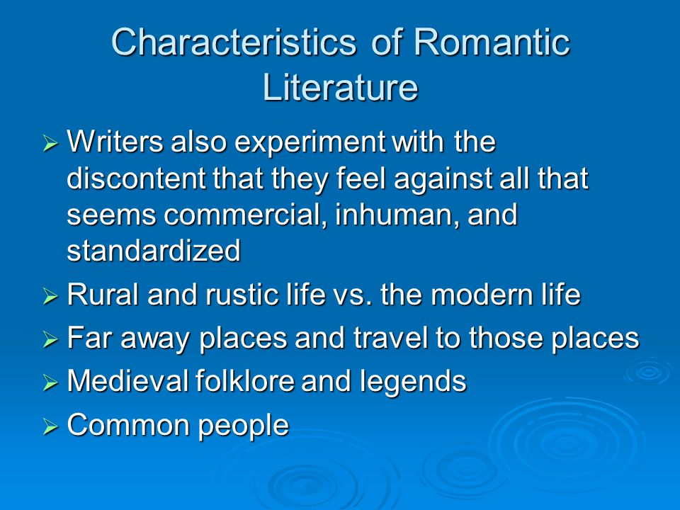 romantic poetry characteristics Romantic poetry emphasizes more on the passionate display of emotions this  penlighten article throws light on the characteristics and different features.