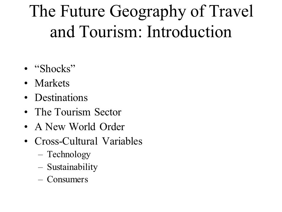 The Future Geography of Travel and Tourism: Introduction