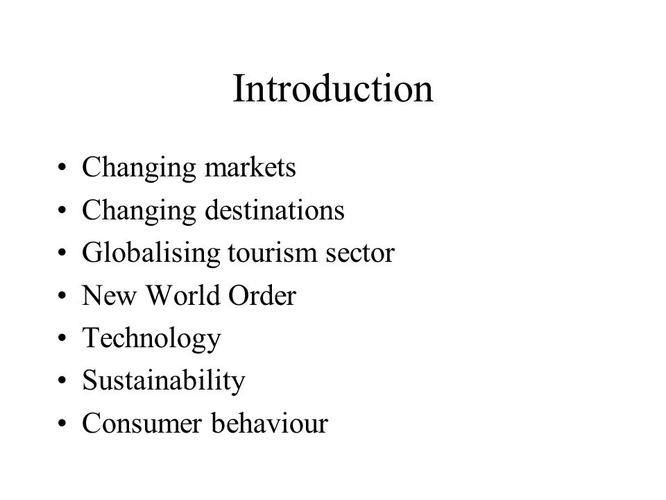 Introduction Changing markets Changing destinations