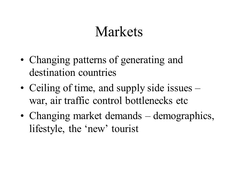 Markets Changing patterns of generating and destination countries