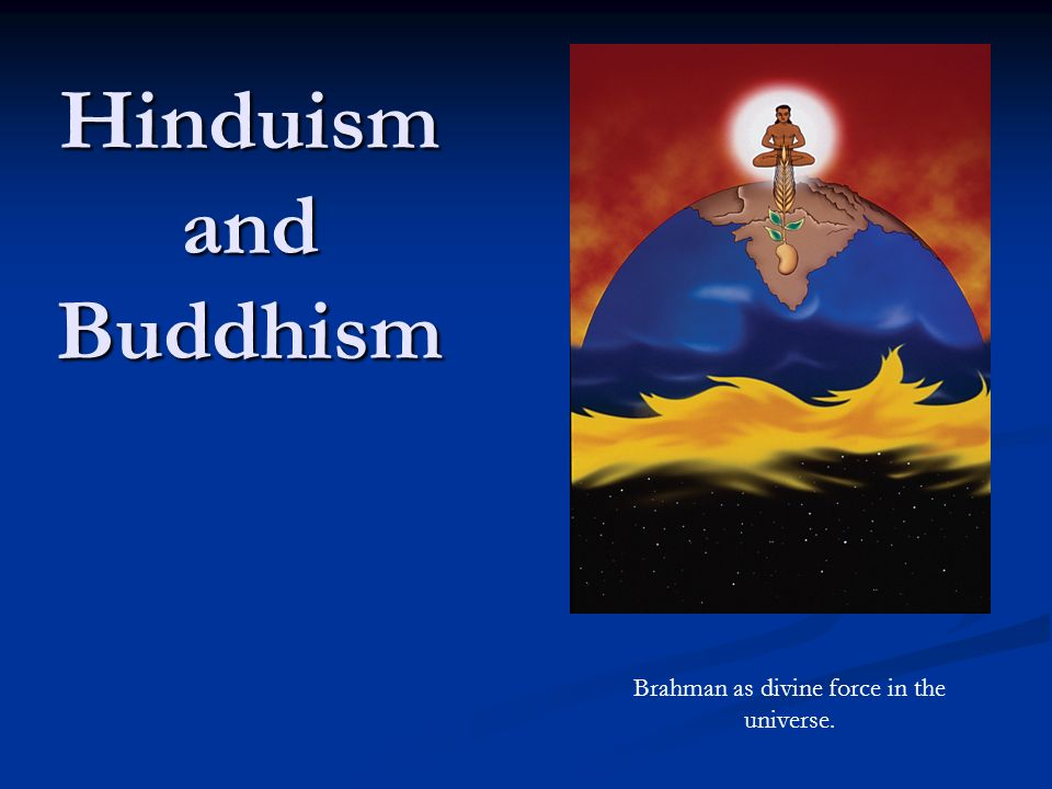 a comparison of hinduism and buddhism religions Free essay: hinduism and buddhism some people may think that hinduism and buddhism are the same religions with just two different names they aren't.
