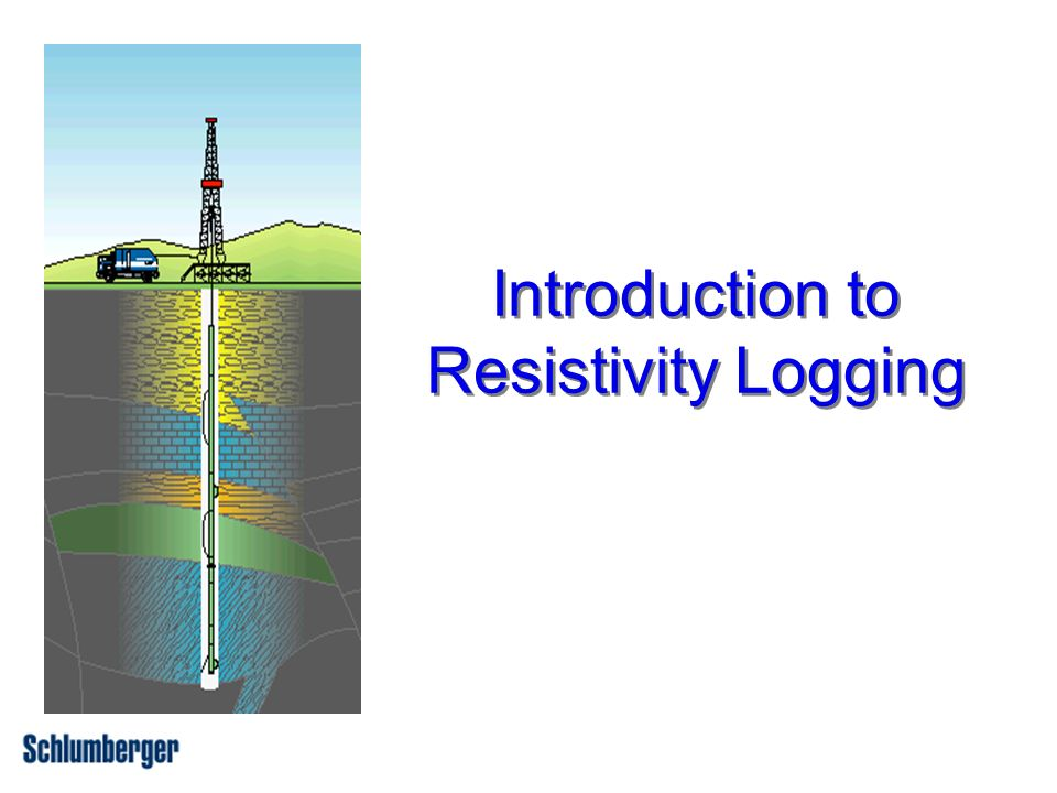 Introduction to Resistivity Logging