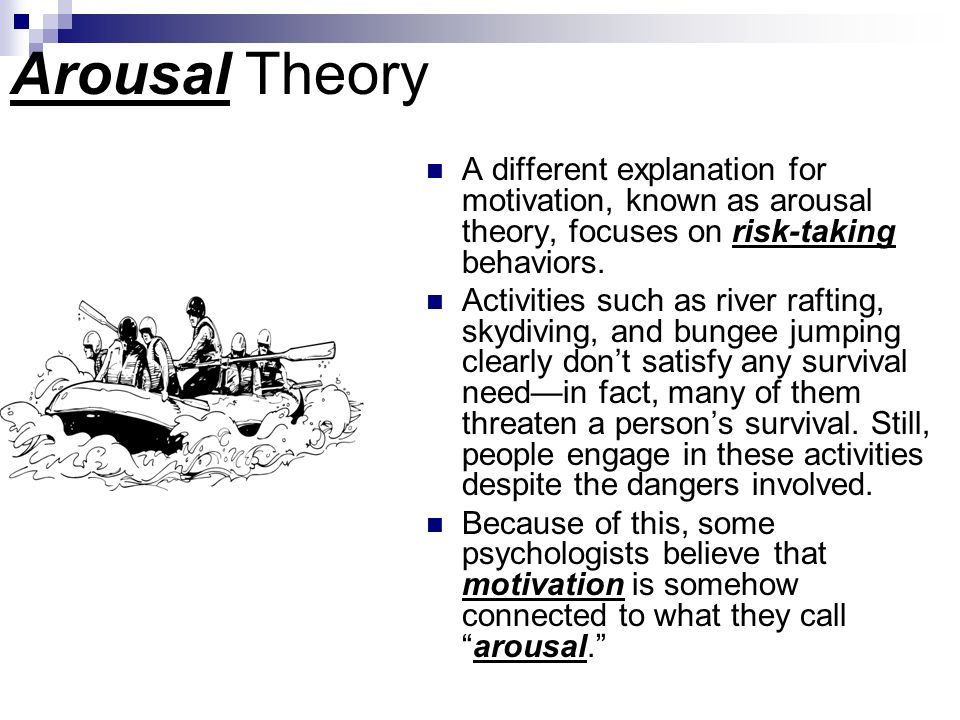 the arousal theory of motivation for stacie The arousal-seeking behavioral theory has been popular in aspects of both psychology and sociology it was originated by lindsley and further researched by many other.
